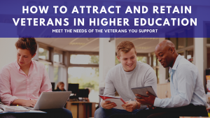 Read more about the article Attracting and Retaining Veterans in Higher Education